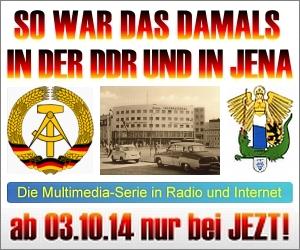 JEZT - So war das damals in der DDR und in Jena 300x250 Teaser